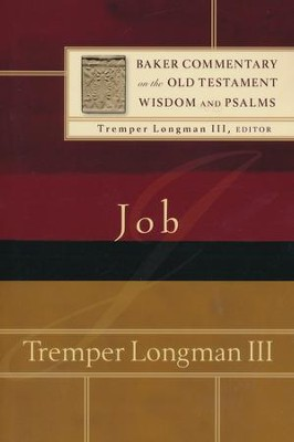 Job: Backer Commentary on the Old Testament Wisdom & Psalms [BCOT]   -     By: Tremper Longman III