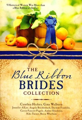 Blue Ribbon Brides Collection: 9 Historical Women Win More than a Blue Ribbon at the Fair  -     By: Jennifer AlLee, Angela Breidenbach, Darlene Franklin, Carrie Fancett Pagels