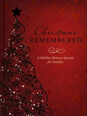 Christmas Remembered: A Holiday Memory Journal for Families  -     By: JoAnne Simmons