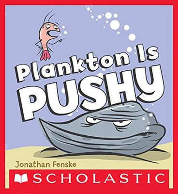 Plankton is Pushy  -     By: Jonathan Fenske