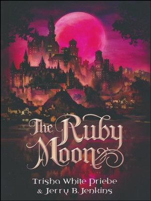 The Ruby Moon  -     By: Trisha Priebe, Jerry Jenkins