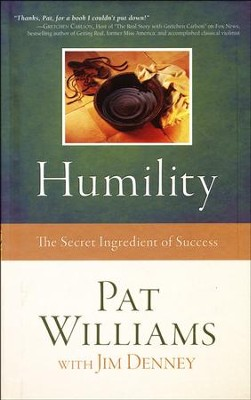 Humility: The Secret Ingredient of Success  -     By: Pat Williams, Jim Denney