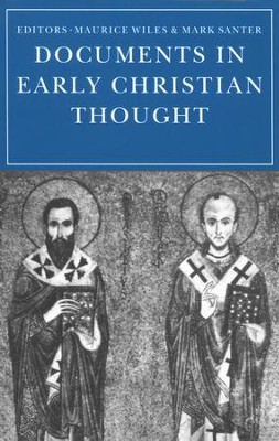 Documents in Early Christian Thought   -     By: Maurice Wiles, Mark Santer