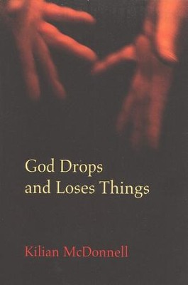 God Drops and Loses Things  -     By: Kilian McDonnell