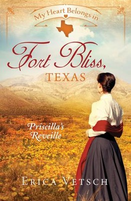 My Heart Belongs in Fort Bliss, Texas  -     By: Erica Vetsch