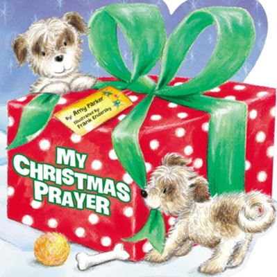 My Christmas Prayer  -     By: Amy Parker, Frank Endersby
