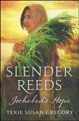 Slender Reeds Jochebed's Hope  -     By: Texie Gregory