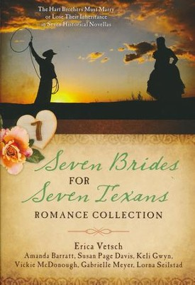 Seven Brides for Seven Texans Romance Collection: The Hart Brothers Must Marry or Lose Their Inheritance in 7 Historical Novellas  -     By: Amanda Barratt, Susan Page Davis, Keli Gwyn, Vickie McDonough & Others