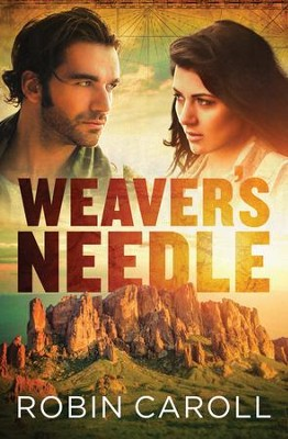 Weaver's Needle  -     By: Robin Caroll