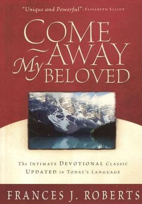 Come Away My Beloved Updated  -     By: Frances J. Roberts