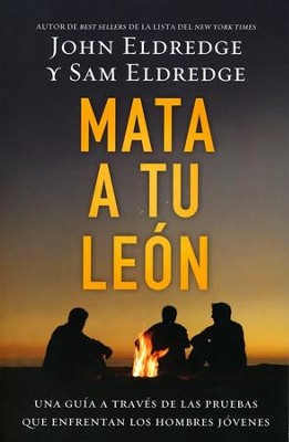 Mata a tu León  (Killing Lions)  -     By: John Eldredge
