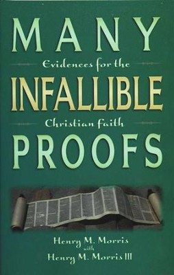 Many Infallible Proofs   -     By: Henry M. Morris, Henry M. Morris III