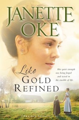 Like Gold Refined - eBook A Prarie Legacy Series #4  -     By: Janette Oke