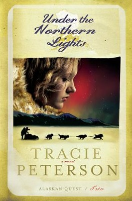 Under the Northern Lights / Large type / large print - eBook, Alaskan Quest Series #2  -     By: Tracie Peterson