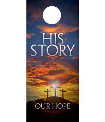 His Story Our Hope Door Hanger, Pack of 150  -