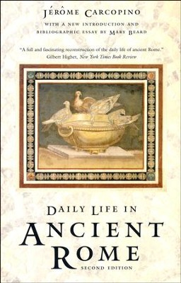 Daily Life in Ancient Rome, Second Edition   -     By: Jerome Carcopino