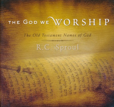 The God We Worship CD Series   -     By: R.C. Sproul