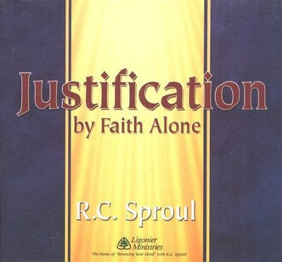 Justification By Faith Alone Series CD  -     By: R.C. Sproul