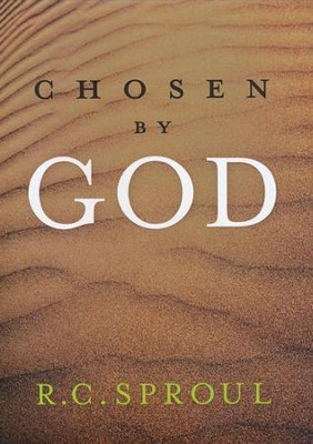 Chosen By God, DVD Messages   -     By: R.C. Sproul