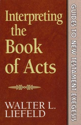 Interpreting the Book of Acts   -     By: Walter Liefeld