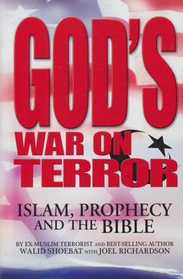 God's War on Terror: Islam, Prophecy and the Bible  -     By: Walid Shoebat