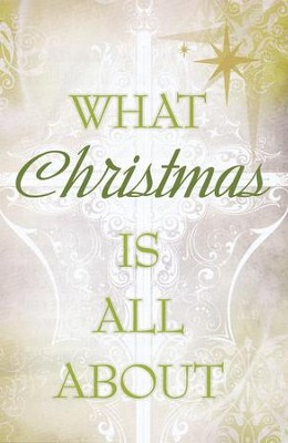 What Christmas Is All About (KJV), Pack of 25 Tracts   -     By: Dave Teis