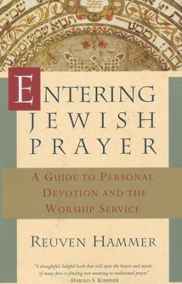 Entering Jewish Prayer: A Guide to Personal Devotion and the Worship Service   -     By: Reuven Hammer