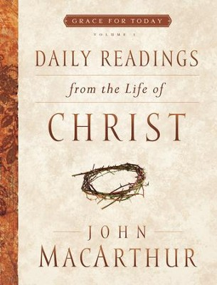 Daily Readings From the Life of Christ, Volume 1 - eBook  -     By: John MacArthur