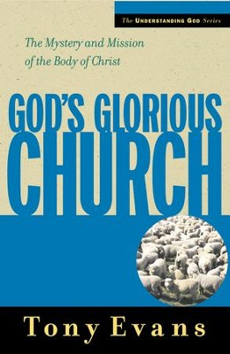 God's Glorious Church: The Mystery and Mission of the Body of Christ - eBook  -     By: Tony Evans