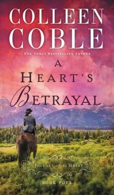 #4: A Heart's Betrayal  -     By: Colleen Coble