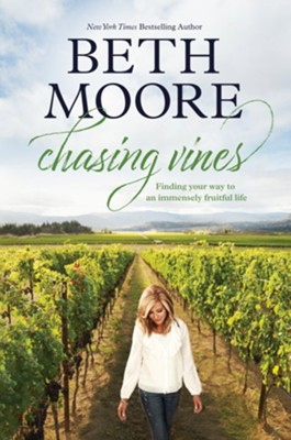 Chasing Vines: Finding Your Way to an Immensely Fruitful Life - eBook  -     By: Beth Moore