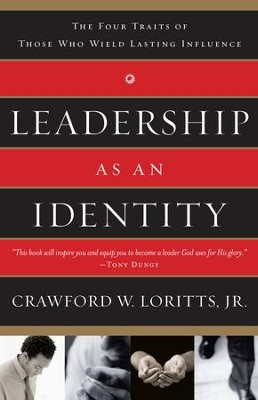 Leadership as an Identity: The Four Traits of Those Who Wield Lasting Influence - eBook  -     By: Crawford Loritts