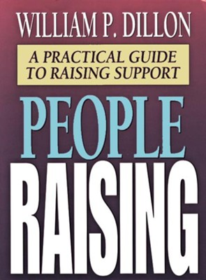 People Raising: A Practical Guide to Raising Support - eBook  -     By: William Dillon