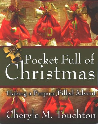 Pocket Full of Christmas: Having a Purpose Filled Advent  -     By: Cheryle M. Touchton
