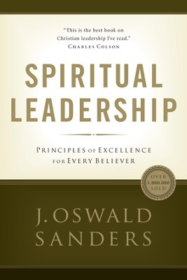Spiritual Leadership: A Commitment to Excellence for Every Believer - eBook  -     By: J. Oswald Sanders