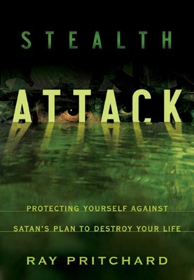 Stealth Attack: Protecting Yourself Against Satan's Plan to Destroy Your Life - eBook  -     By: Ray Pritchard