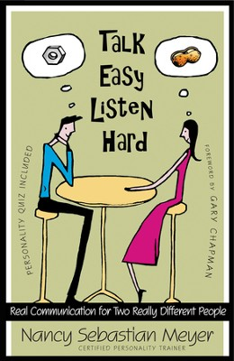 Talk Easy, Listen Hard: Real Communication for Two Really Different People - eBook  -     By: Nancy Sebastian Meyer
