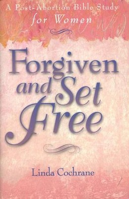 Forgiven and Set Free: A Post-Abortion Bible Study for  Women  -     By: Linda Cochrane