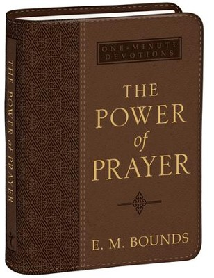 The Power of Prayer  -     By: E.M. Bounds