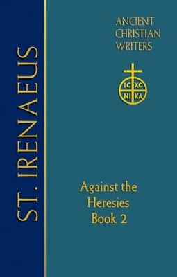 St. Irenaeus of Lyons: Against the Heresies (Book 2)  -     By: St. Iranaeus