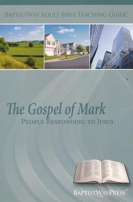 The Gospel of Mark:  People Responding to Jesus,  Teaching Guide  -