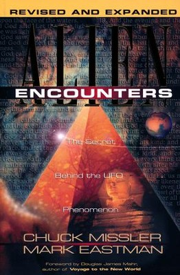 Alien Encounters: The Secret Behind the UFO Phenomenon  -     By: Chuck Missler, Mark Eastman