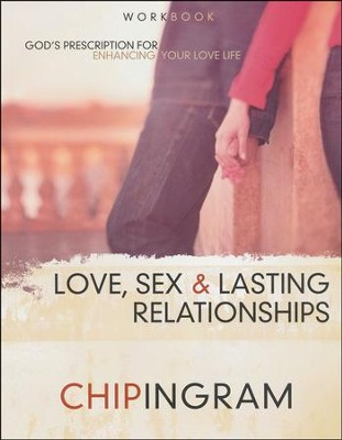 Love, Sex & Lasting Relationships, Workbook   -     By: Chip Ingram