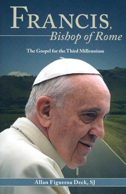 Francis, Bishop of Rome: The Gospel for the Third Millennium  -     By: Allan Figueroa Deck S.J.