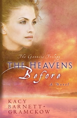 The Heavens Before - eBook The Genesis Trilogy Series #1  -     By: Kacy Barnett-Gramckow