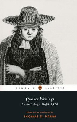 Quaker Writing: An Anthology, 1650-1920  -     By: Thomas D. Hamm