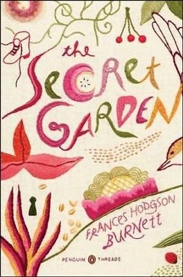 The Secret Garden, Penguin Classics Deluxe Edition  -     By: Frances Hodgson Burnett