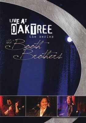 The Booth Brothers: Live at Oak Tree DVD   -     By: The Booth Brothers