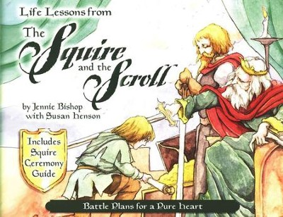 Life Lessons from the Squire and the Scroll    -     By: Jennie Bishop