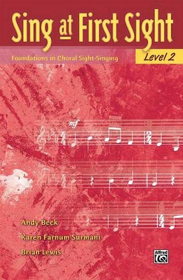Sing at First Sight, Level 2: Foundations in Choral Sight-Singing  -     By: Andy Beck, Karen Farnum Surmani, Brian Lewis